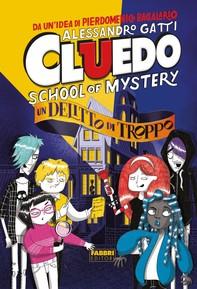 Cluedo. School of mystery. Un delitto di troppo - Librerie.coop