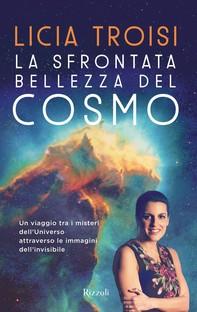 La sfrontata bellezza del cosmo - Librerie.coop