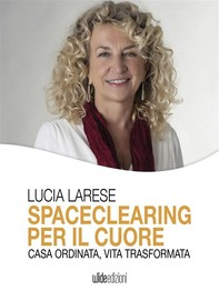 Spaceclearing per il cuore - Librerie.coop