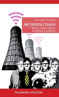 Metropolitània e àteros contos tòpicos, distòpicos e utòpicos - Librerie.coop