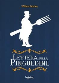 Lettera sulla Pinguedine - Librerie.coop