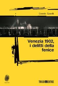 Venezia 1902, i delitti della fenice - copertina
