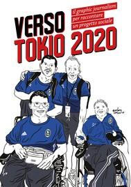 Verso Tokyo 2020: Il graphic Journalism per raccontare un progetto sociale. - copertina