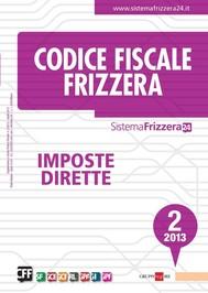 Codice Fiscale Frizzera - Imposte Dirette 2/2013 - copertina