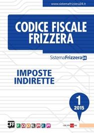 Codice Fiscale Frizzera Imposte Indirette 1/2015 - copertina