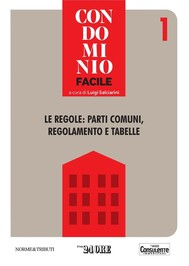 Condominio facile 1 - Le regole: parti comuni, regolamento e tabelle - copertina