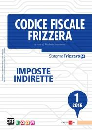 Codice Fiscale Frizzera Imposte Indirette 1/2016 - copertina