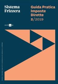 Guida Pratica Imposte Dirette 2/2019 - Sistema Frizzera - copertina