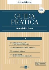 Guida Pratica Immobili e Fisco 2020 - Sistema Frizzera - Librerie.coop