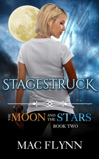 Stagestruck: The Moon and the Stars, Book 2 (Werewolf Shifter Romance) - Librerie.coop