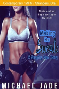 Making Her Sweat: A Naughty Gym Story - Librerie.coop