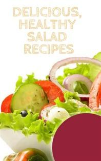 Delicious, Healthy Salad Recipes - Librerie.coop