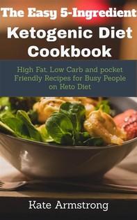 The Easy 5- Ingredient Ketogenic Diet Cookbook - Librerie.coop