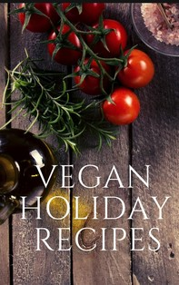 Vegan Holiday Recipes - Librerie.coop