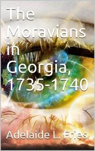 The Moravians in Georgia, 1735-1740 - copertina