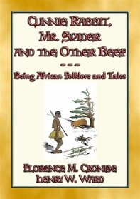 CUNNIE RABBIT, Mr. SPIDER and the OTHER BEEF - 51 African Tales and Stories - Librerie.coop