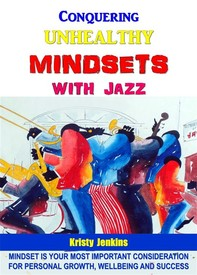 Conquering Unhealthy Mindsets With Jazz - Librerie.coop