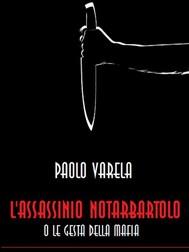 L'assassinio Notarbartolo o le gesta della mafia - copertina