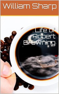 Life of Robert Browning - copertina