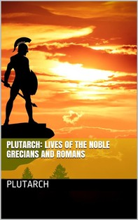 Plutarch: Lives of the noble Grecians and Romans - Librerie.coop