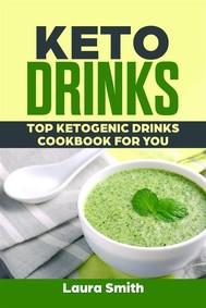 Keto Drinks: Top Ketogenic Drinks Cookbook For You - copertina
