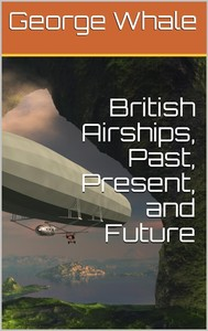 British Airships, Past, Present, and Future - copertina