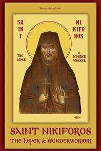 Saint Nikiforos the Leper and Wonderworker - Librerie.coop
