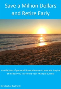 Save a Million Dollars and Retire Early - Librerie.coop