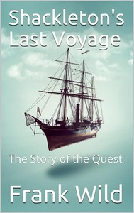 Shackleton's Last Voyage / The Story of the Quest - copertina