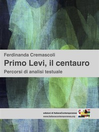 Primo Levi, il centauro - Librerie.coop