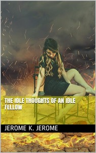 The Idle Thoughts of an Idle Fellow - copertina