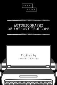 Autobiography of Anthony Trollope - Librerie.coop