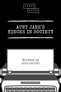 Aunt Jane's Nieces in Society - Librerie.coop
