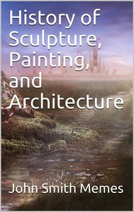 History of Sculpture, Painting, and Architecture - copertina