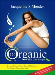 120 Organic Skin Care Recipes - copertina