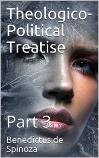 A Theological-Political Treatise [Part III] - Librerie.coop