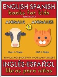 English Spanish Books for Kids - 2 - Animals ( Inglés Español Libros para Niños - 2 - Animales ) - copertina