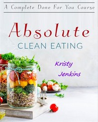 Absolute Clean Eating - Librerie.coop
