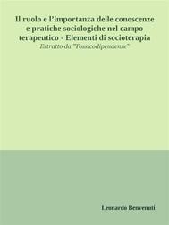 Il ruolo e l'importanza delle conoscenze e pratiche sociologiche nel campo terapeutico - Elementi di socioterapia - copertina