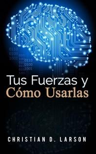 Tus Fuerzas y Como Usarlas (Traducción: David De Angelis) - Librerie.coop