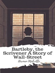 Bartleby, the Scrivener A Story of Wall-Street - copertina