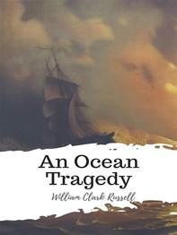 An Ocean Tragedy - Librerie.coop