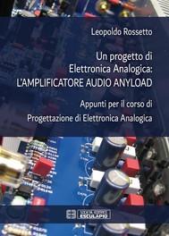 Un progetto di Elettronica Analogica: amplificatore audio anyload - copertina