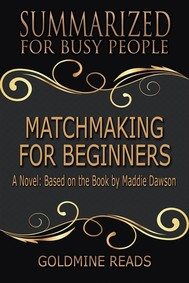 Matchmaking for Beginners - Summarized for Busy People - copertina