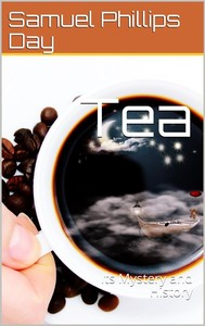 Tea / Its Mystery and History - copertina