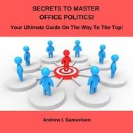 Secrets To Master Office Politics! - copertina