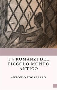 I 4 romanzi del Piccolo mondo antico - copertina