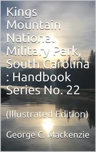 Kings Mountain National Military Park, South Carolina / National Park Service Historical Handbook Series No. 22 - copertina