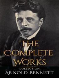 Arnold Bennett: The Complete Works - copertina
