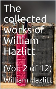 The collected works of William Hazlitt, Vol. 2 (of 12) - copertina
